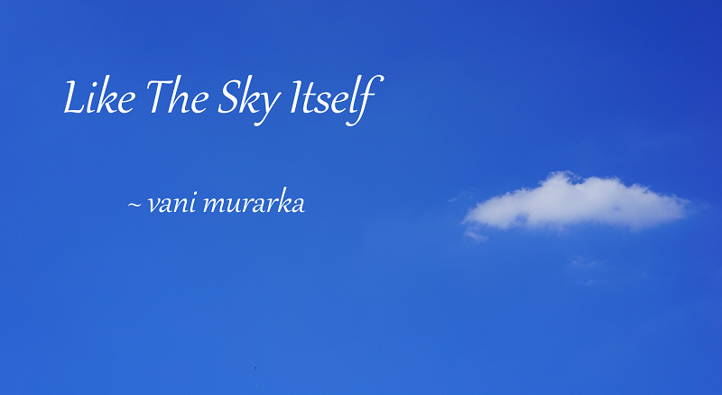 Fiction continued: Like The Sky Itself
