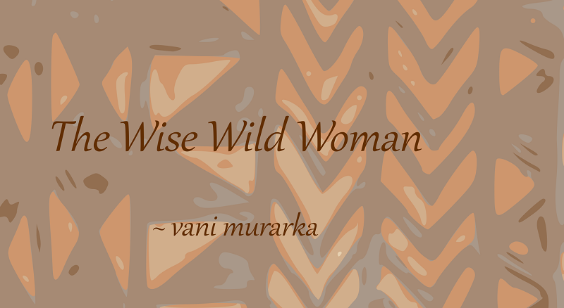 Fiction continued: The Wise Wild Woman